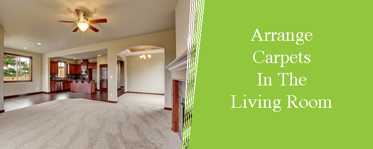 Arrange Carpets in The Living Room